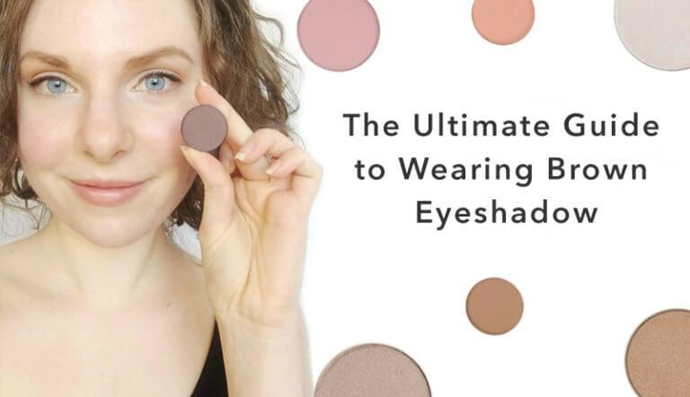 The Ultimate Guide To Wearing Brown Eyeshadow