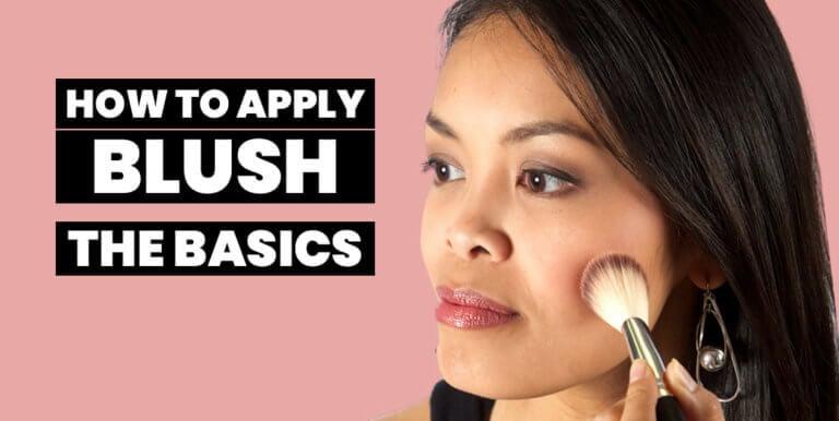 How To Apply Blush – The Basics