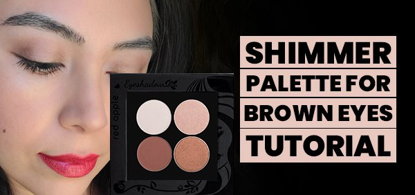 Shimmer Eyeshadow for Brown Eyes-Step by Step Tutorial
