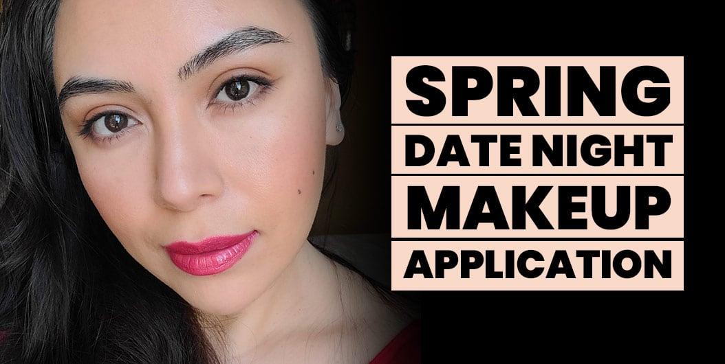 Spring Date Night Makeup Look Tips
