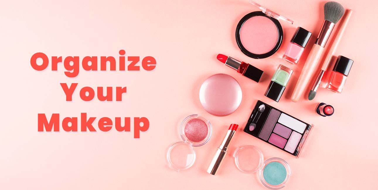 Organize Your Makeup