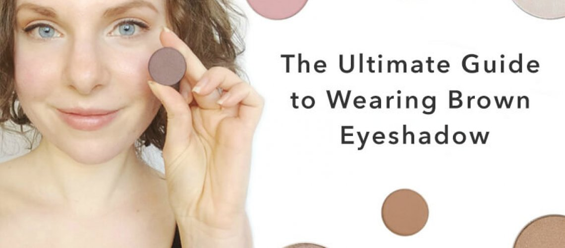 the-ultimate-guide-to-wearing-brown-eyeshadow
